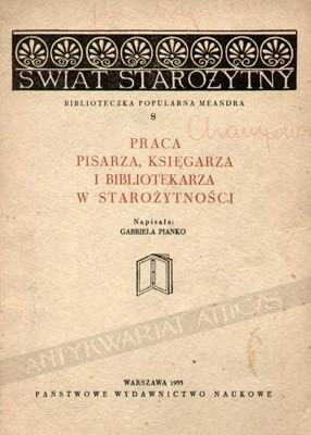 Okładka książki Praca pisarza, księgarza i bibliotekarza w starożytności