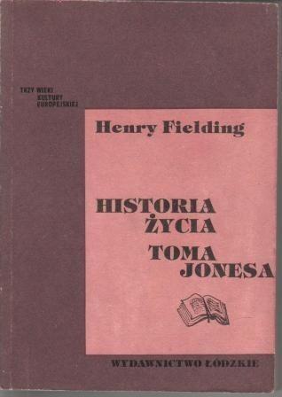 Okładka książki Historia życia Toma Jonesa, t. 1