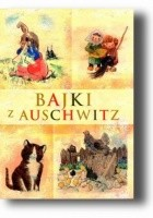 Bajki z Auschwitz