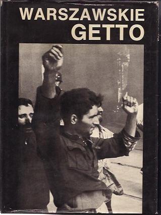 Okładka książki Warszawskie Getto 1943-1988, W 45 rocznicę powstania