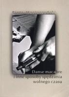 Okładka książki Danse macabre i inne sposoby spędzania wolnego czasu