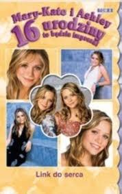 Okładka książki Mary-Kate i Ashley. 16 urodziny - to będzie impreza!  Link do serca