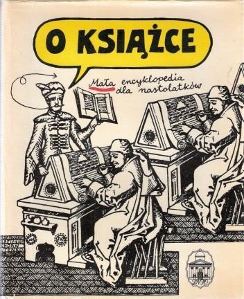 Okładka książki O książce. Mała encyklopedia dla nastolatków