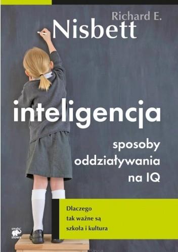 Okładka książki Inteligencja. Sposoby oddziaływania na IQ