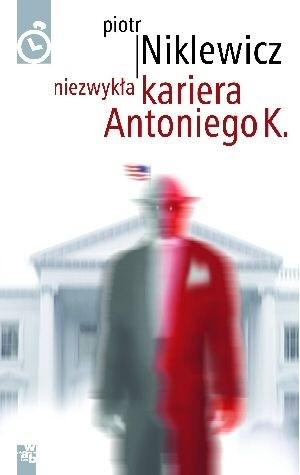 Okładka książki Niezwykła kariera Antoniego K.