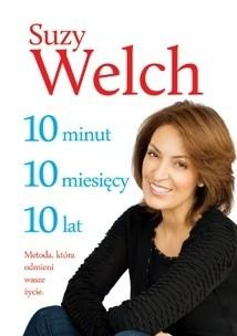 Okładka książki 10-10-10: 10 minut, 10 miesięcy, 10 lat: Metoda, która odmieni wasze życie