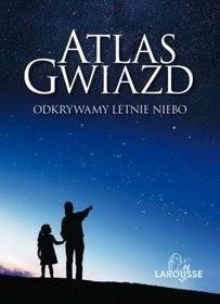 Okładka książki Atlas gwiazd. Odkrywamy letnie niebo