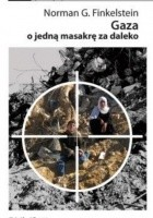 Gaza o jedną masakrę za daleko