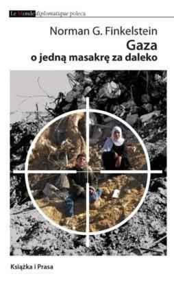 Okładka książki Gaza o jedną masakrę za daleko