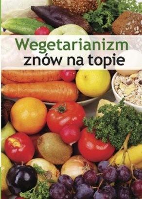 Okładka książki Wegetarianizm znów na topie