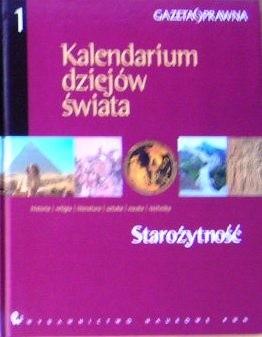 Okładka książki Kalendarium dziejów świata : historia, religia, literatura, sztuka, nauka, technika. Starożytność