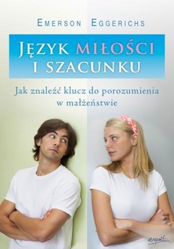 Okładka książki Język miłości i szacunku. Jak znaleźć klucz do porozumienia w małżeństwie