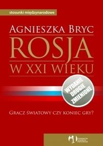 Okładka książki Rosja w XXI wieku. Gracz światowy czy koniec gry?