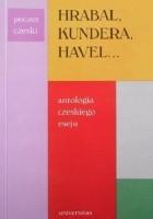 Hrabal, Kundera, Havel...: Antologia czeskiego eseju