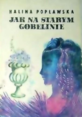 Okładka książki Jak na starym gobelinie