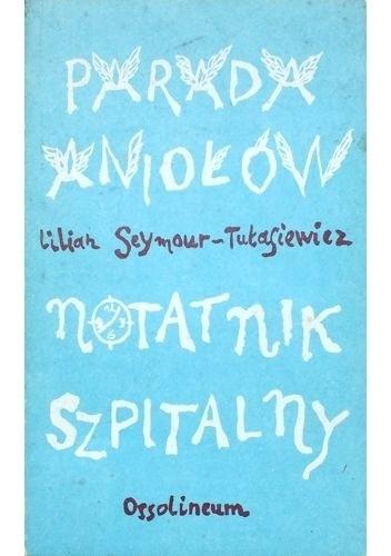 Okładka książki Parada Aniołów. Notatnik szpitalny