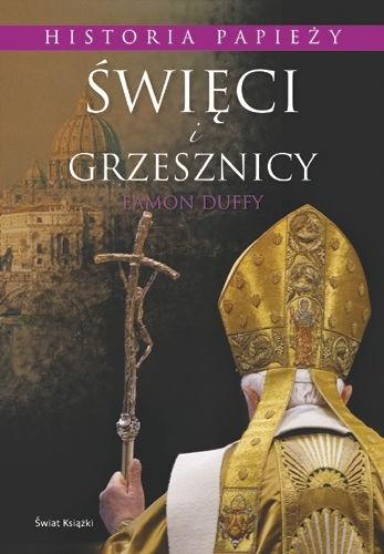 Okładka książki Święci i grzesznicy: Historia papieży
