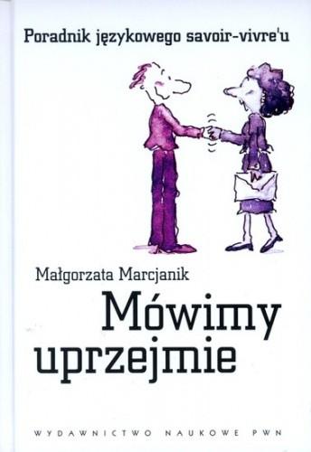 Okładka książki Mówimy uprzejmie. Poradnik językowego savoir-vivre'u.