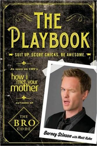 Okładka książki The Playbook: Suit up. Score chicks. Be awesome.