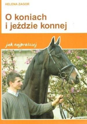 Okładka książki O koniach i jeździe konnej jak najprościej