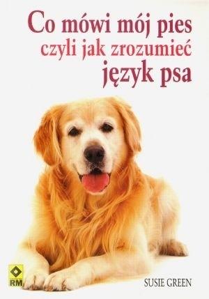 Okładka książki Co mówi mój pies czyli jak zrozumieć język psa