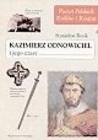 Kazimierz Odnowiciel i jego czasy