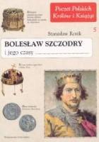 Bolesław Szczodry i jego czasy