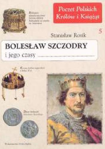 Okładka książki Bolesław Szczodry i jego czasy