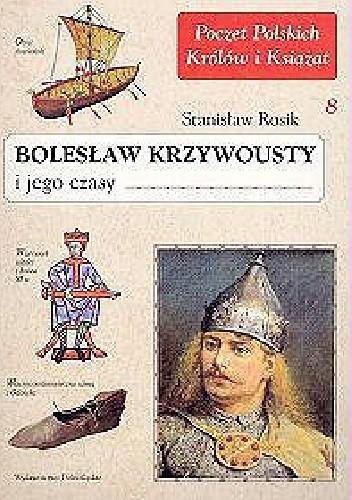 Okładka książki Bolesław Krzywousty i jego czasy