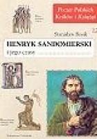 Henryk Sandomierski i jego czasy