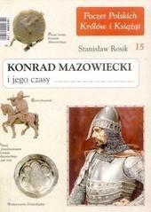 Okładka książki Konrad Mazowiecki i jego czasy