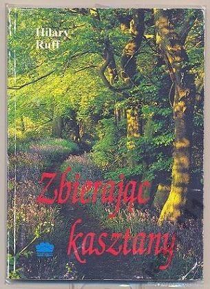 Okładka książki Zbierając kasztany