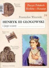 Okładka książki Henryk III Głogowski i jego czasy