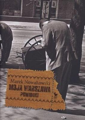 Okładka książki Moja Warszawa. Powidoki