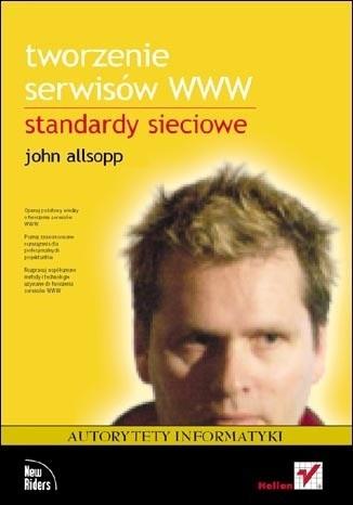 Okładka książki Tworzenie serwisów WWW. Standardy sieciowe