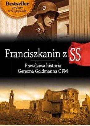 Okładka książki Franciszkanin z SS. Prawdziwa historia Gereona Goldmanna OFM