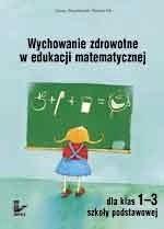 Okładka książki Wychowanie zdrowotne w edukacji matematycznej dla klas 4-6 szkoły podstawowej