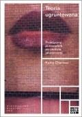 Okładka książki Teoria ugruntowana. Praktyczny przewodnik po analizie jakościowej.