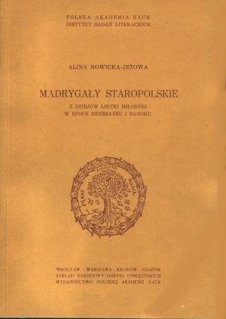 Okładka książki Madrygały staropolskie. Z dziejów liryki miłosnej w epoce renesansu i baroku.
