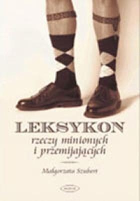 Okładka książki Leksykon rzeczy minionych i przemijających