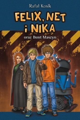 Okładka książki Felix, Net i Nika oraz Bunt Maszyn