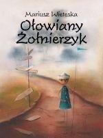 Okładka książki Ołowiany żołnierzyk