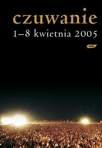 Okładka książki Czuwanie. 1-8 kwietnia 2005.