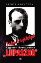 """Okładka książki Jeden z wyklętych. Zygmunt Szendzielarz """"Łupaszko""""."""