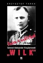 """Okładka książki Jeden z wyklętych. Generał Aleksander Krzyżanowski """"Wilk"""". Komendant Okręgu Wileńskiego ZWZ-AK"""
