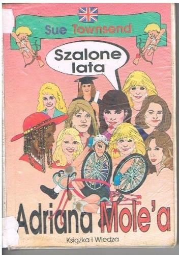Okładka książki Szalone lata Adriana Mole'a