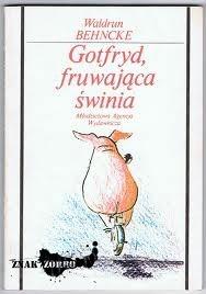 Okładka książki Gotfryd, fruwająca świnia