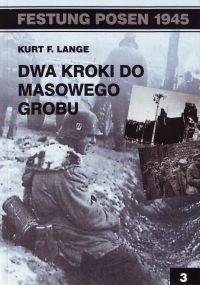 Okładka książki Dwa kroki do masowego grobu.