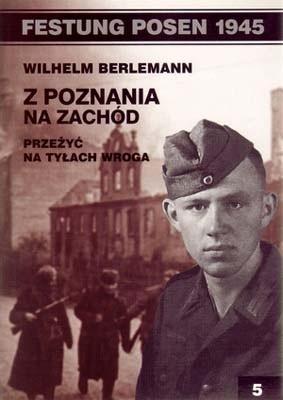 Okładka książki Z Poznania na zachód: Przeżyć na tyłach wroga.