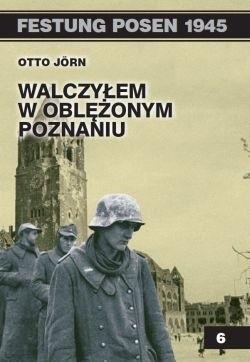 Okładka książki Walczyłem w oblężonym Poznaniu.